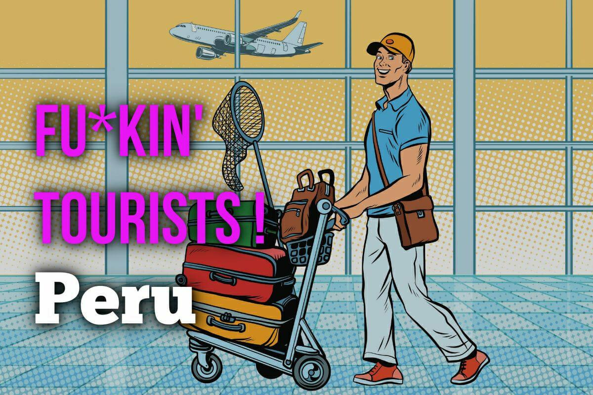 fuckin-tourists-crazy-travel-stories-peru